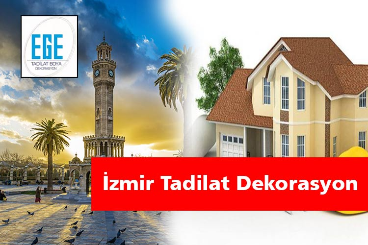 İzmir Tadilat Dekorasyon